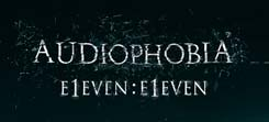 Audiophobia - E1EVEN:E1EVEN