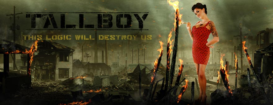Tallboy - This Logic Will Destroy Us
